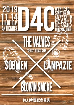 "shinjuku ANTIKNOCK presents 【D4C~THE VALVES ""REFUSE"" release show~】"